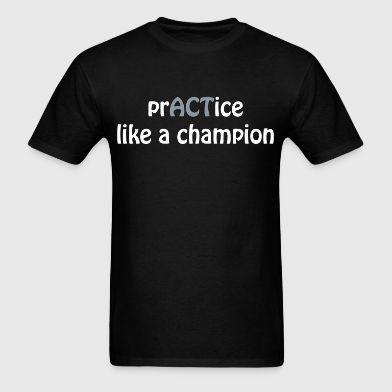 prACTice like a champion - Men's T-Shirt
