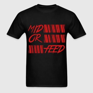 dota 2 mid or feed - Men's T-Shirt