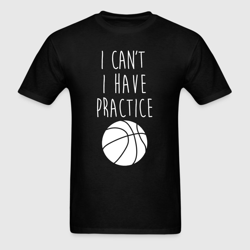 I can't I have basketball - Men's T-Shirt