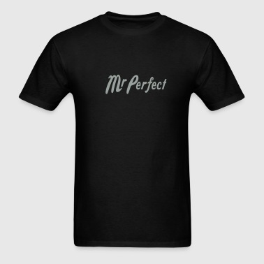 Mr Perfect - Men's T-Shirt