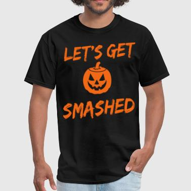 Let's get smashed pumpkin - Men's T-Shirt
