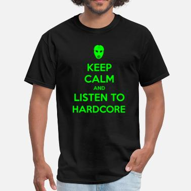 Terrorcore Keep Calm And Listen To Hardcore - Men's T-Shirt