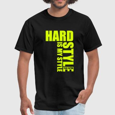 Hardstyle is my style - Men's T-Shirt