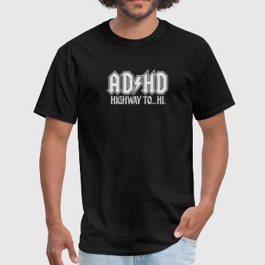ADHD ACDC Highway to Hi. ADHD humor - Men's T-Shirt
