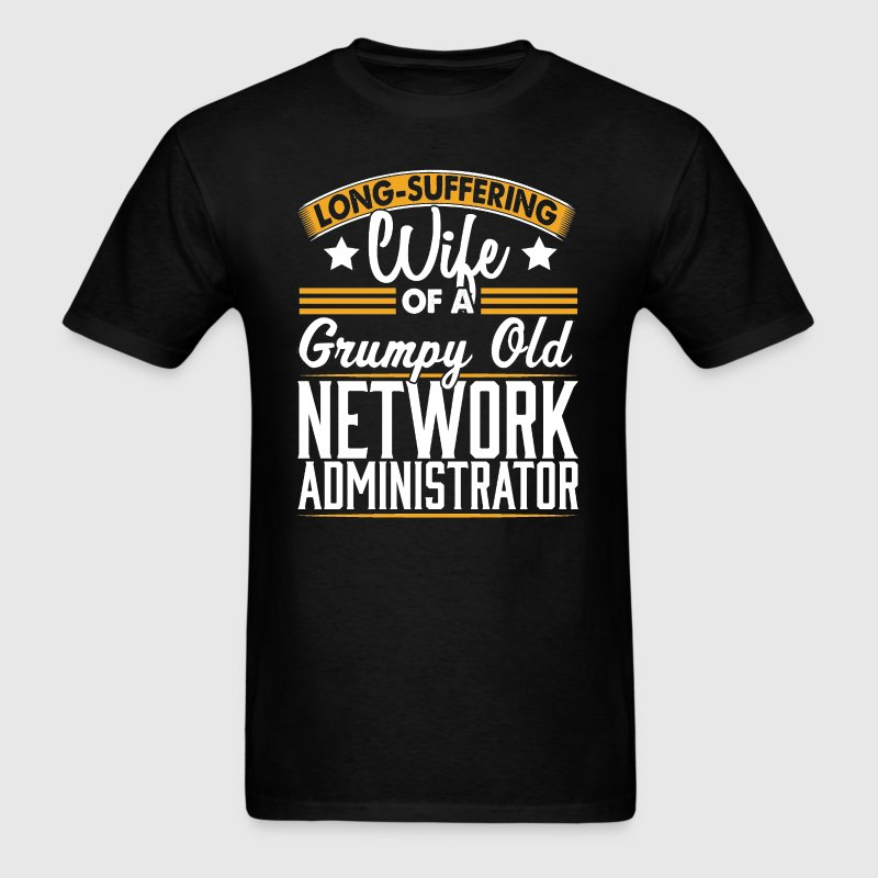 Network Administrator Long Suffering Wife T-Shirt - Men's T-Shirt