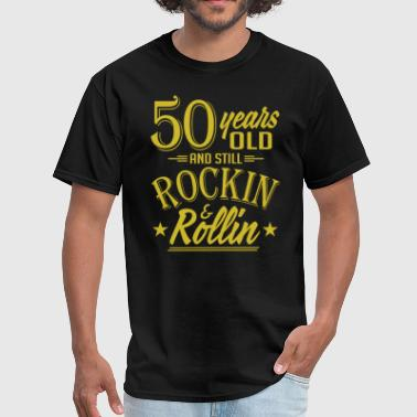 50 Years Old and Still Rockin and Rollin Anniversa - Men's T-Shirt