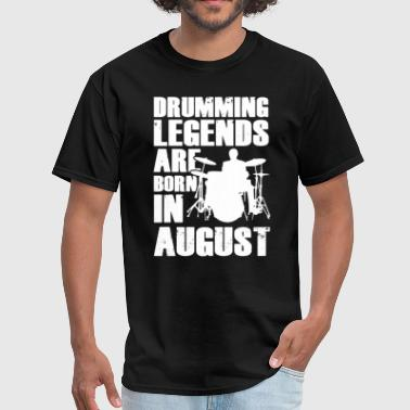 Drumming Legend Drumming Legends Are Born In  August T-Shirt - Men's T-Shirt