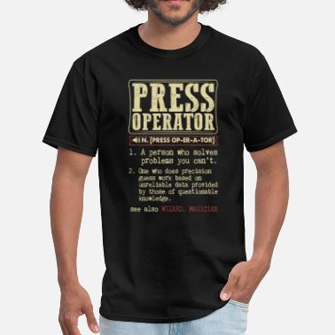 Press Press Operator Badass Dictionary Term T-Shirt - Men's T-Shirt