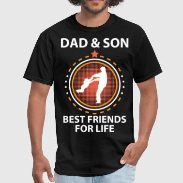 Dad And Son Best Friends For Life Dad And Son Best Friends For Life - Men's T-Shirt