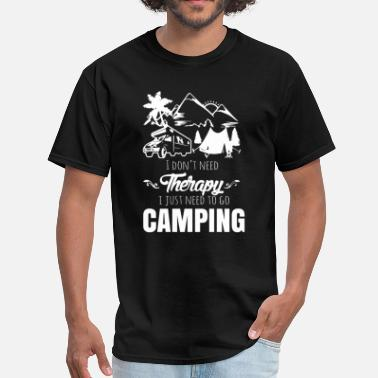 I Just Need To Go Camping I just need camping - Men's T-Shirt