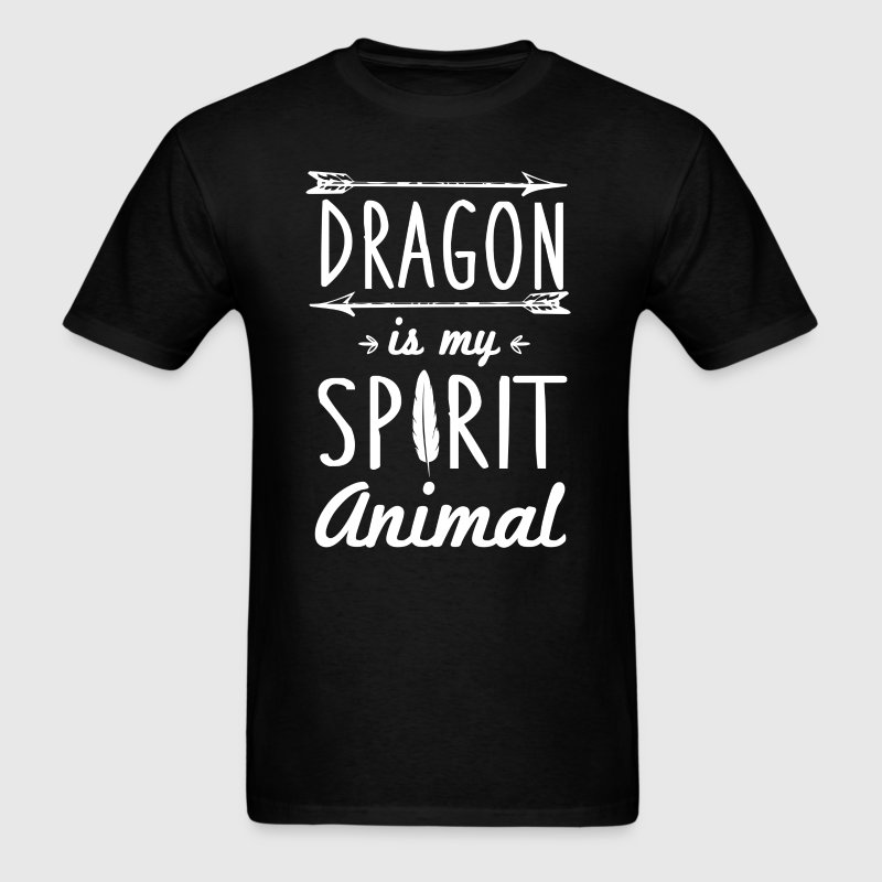 Dragon is My Spirit Animal T-Shirt - Men's T-Shirt