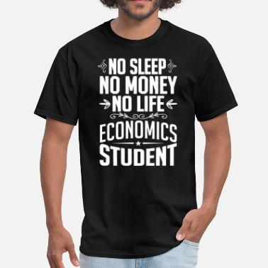 Economics Economics Student No Sleep Life Money T-shirt - Men's T-Shirt