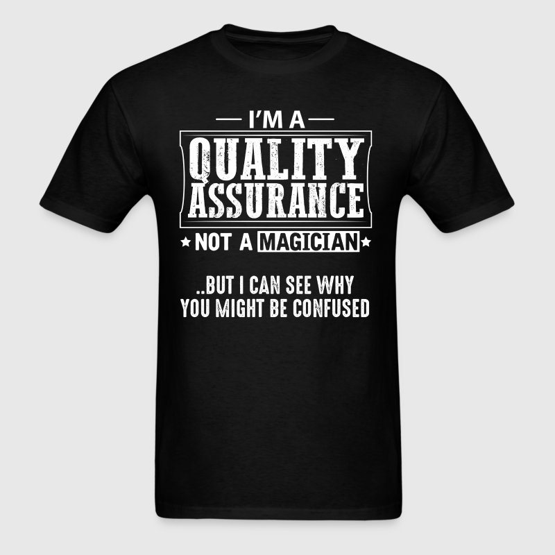 Quality Assurance Not a Magician T-Shirt - Men's T-Shirt