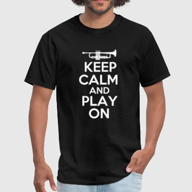 Keep Calm and Play On Trumpet - Men's T-Shirt