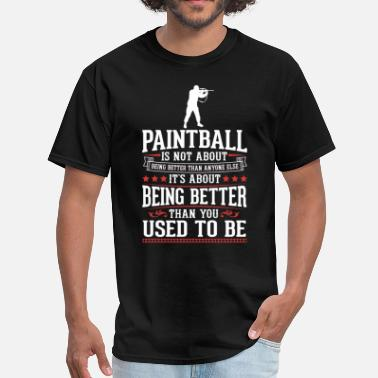 Paintball Paintball The Best of You T-Shirt - Men's T-Shirt