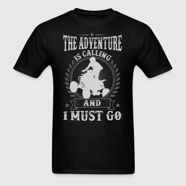 ATV All-terrain vehicle QuadBike Is Calling And I  - Men's T-Shirt