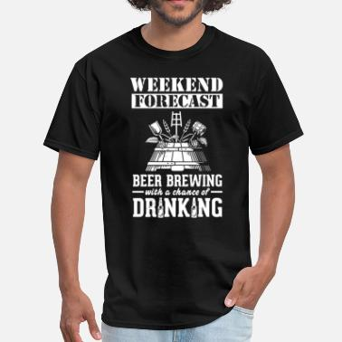 Brewing Beer Brewing Weekend Forecast & Drinking T-Shirt - Men's T-Shirt