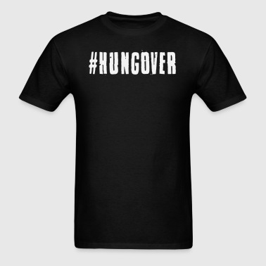 #Hungover T-Shirt - Men's T-Shirt