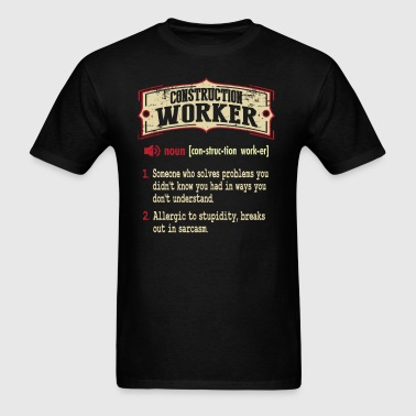 Construction Worker Sarcastic Definition T-Shirt - Men's T-Shirt