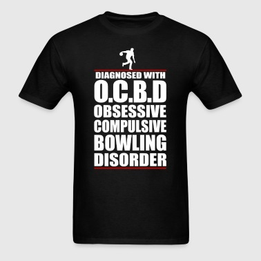 Obsessive Compulsive Bowling Disorder - Men's T-Shirt