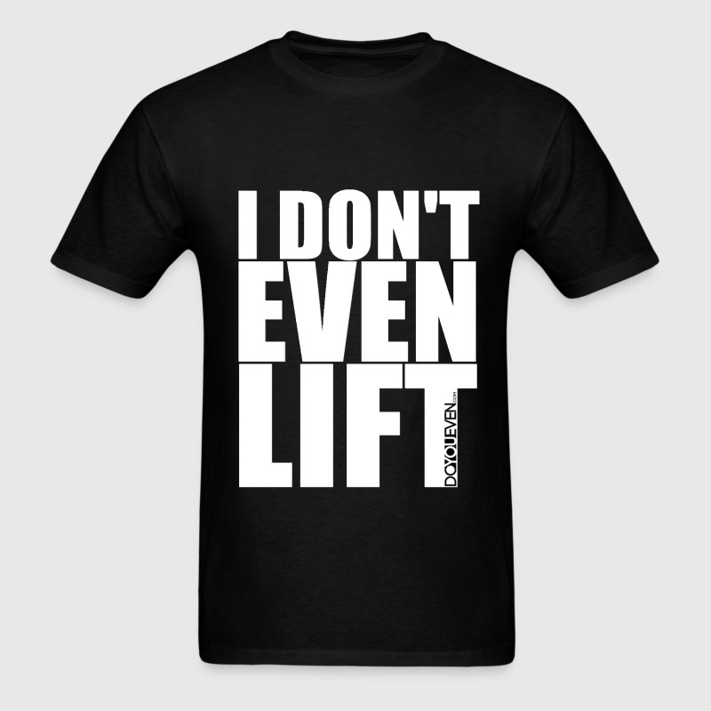 I Don't Even Lift Do You Even mp Hoodies - Men's T-Shirt