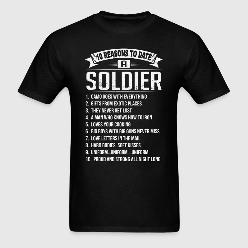 10 Reasons To Date a Soldier - Men's T-Shirt
