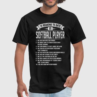 10 Reasons To Date a Softball Player - Men's T-Shirt