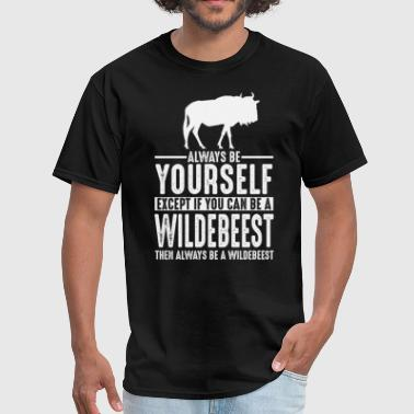 Wildebeest Lover Gift Always be Yourself T-Shirts - Men's T-Shirt