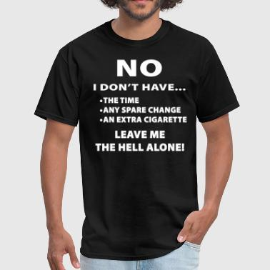 Leave Me Alone.png - Men's T-Shirt