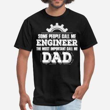 Worlds Best Engineer I Love My Engineer Some People Call Me Engineer....... - Men's T-Shirt