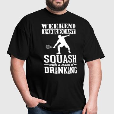 Squash Weekend Forecast & Drinking T-Shir - Men's T-Shirt