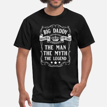 Daddy Big Daddy The Man The Myth The Legend T-Shirt - Men's T-Shirt