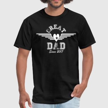 Dad Since 2017 Great Dad Since 2017 - Men's T-Shirt