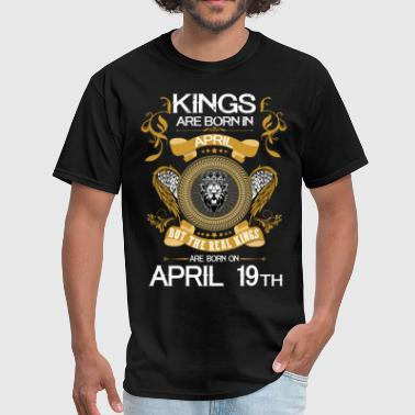 Kings Are Born In April 19th - Men's T-Shirt