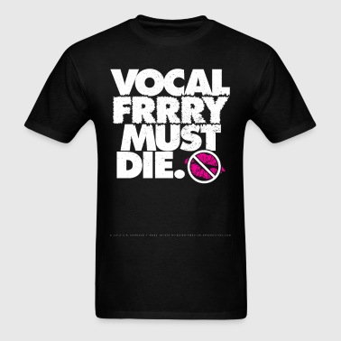 Vocal Fry Must Die - Men's T-Shirt