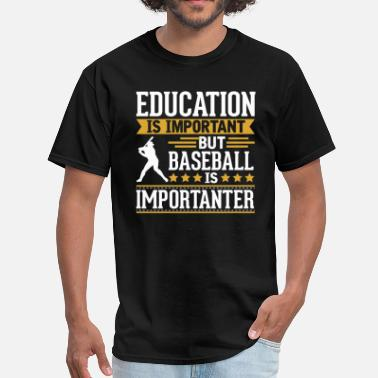 Baseball Baseball Is Importanter Funny T-Shirt - Men's T-Shirt