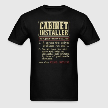 Cabinet Installer Badass Dictionary Term T-Shirt - Men's T-Shirt