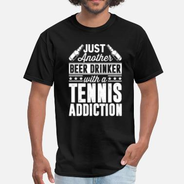 Tennis Addict Beer & Tennis Addiction - Men's T-Shirt
