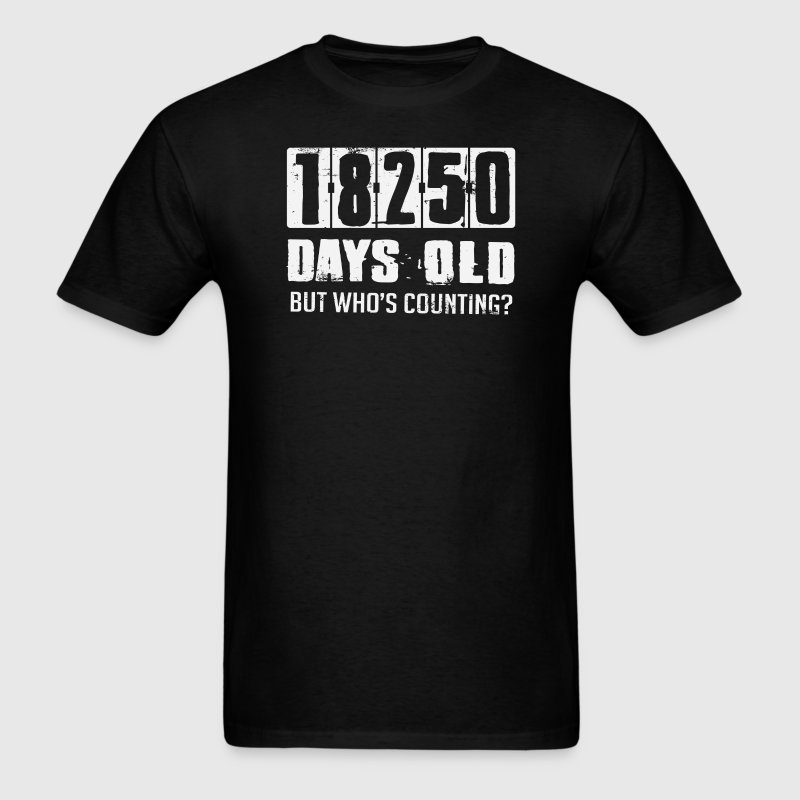 50 Years 18250 Days Old Who's Counting - Men's T-Shirt