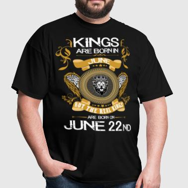 Kings Are Born In June 22nd - Men's T-Shirt