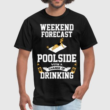 Chance Of Drinking Poolside With A Chance Of Drinking - Men's T-Shirt