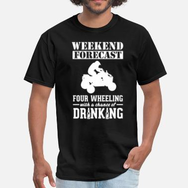 Four Four Wheeling Weekend Forecast & Drinking T-Shirt - Men's T-Shirt