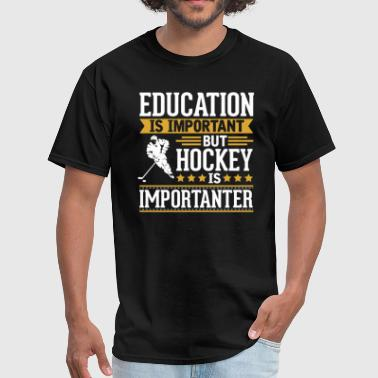 Hockey Is Importanter Funny T-Shirt - Men's T-Shirt