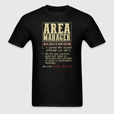 Area Manager Badass Dictionary Term T-Shirt - Men's T-Shirt