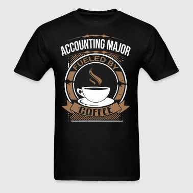 Accounting Major Fueled By Coffee Funny Shirt - Men's T-Shirt