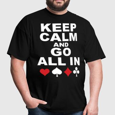 Keep Calm And Go All In Funny Poker Gambling - Men's T-Shirt