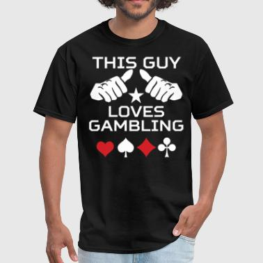 Funny Quotes Gambling This Guy Loves Gambling Funny Gambler - Men's T-Shirt