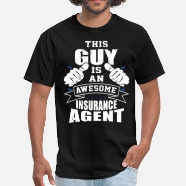 Insurance This Guy Is An Awesome Insurance Agent Funny - Men's T-Shirt