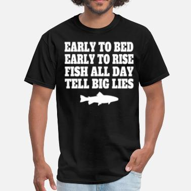 Fish All Day Fish All Day Tell Big Lies Funny Fishing - Men's T-Shirt