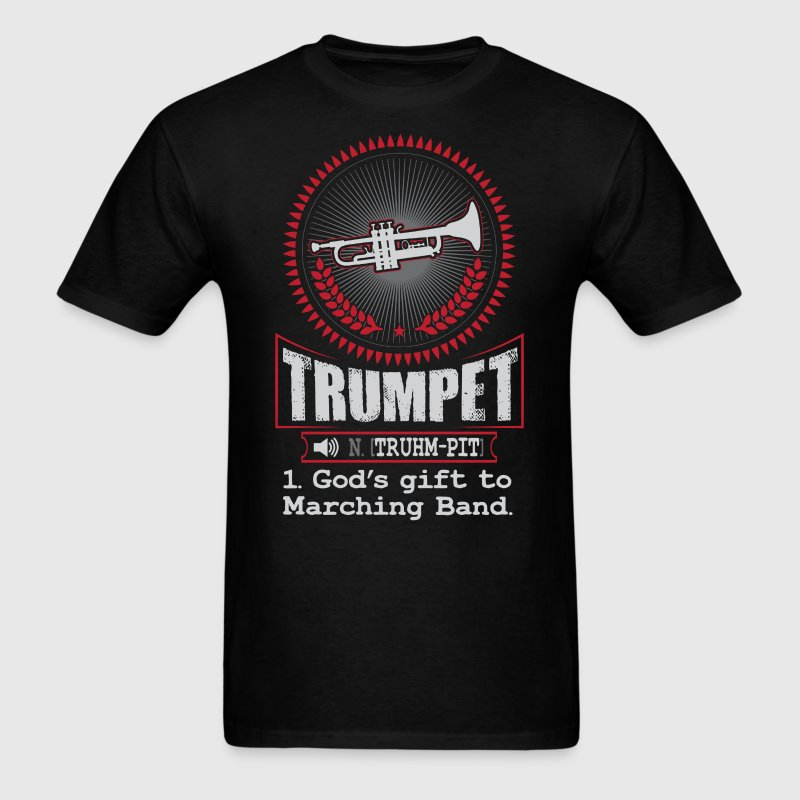 Trumpet God's gift to Marching Band T-Shirt - Men's T-Shirt
